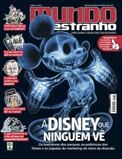 Mundo Estranho: A Disney que Ninguém Vê - Abril/2013